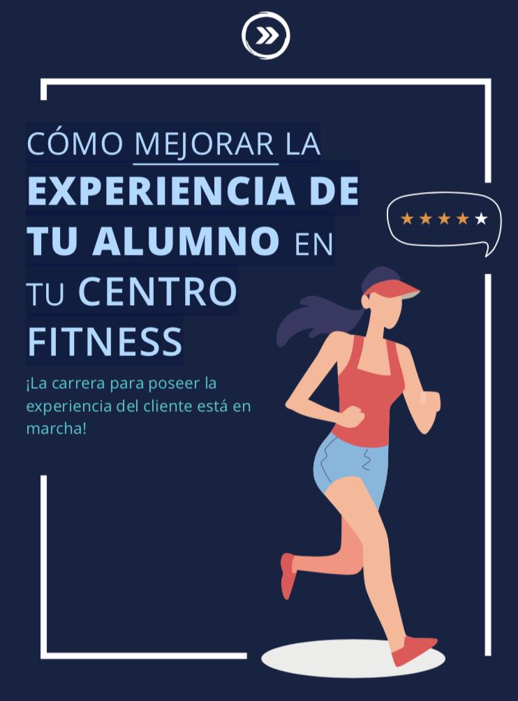 Cómo mejorar la experiencia de tu alumno en tu centro fitness